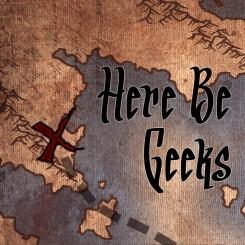 Here Be Geeks